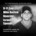 9-11 Cop Who Busted Dancing Israelis Speaks: Interview CD