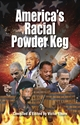 AMERICA'S RACIAL POWDER KEG: How a Violent Dependency State Has Been Created Within the Black Community PDF