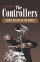 The CONTROLLERS: Secret Rulers of the World
