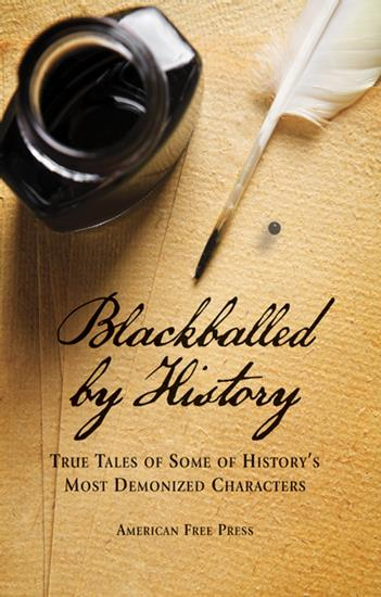 BLACKBALLED by HISTORY: True Tales of Some of History's Most