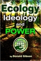 Ecology, Ideology and Power