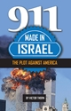 MADE in ISRAEL: 9-11 and the Jewish Plot Against America terrorism, zionism