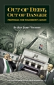 OUT of DEBT, OUT of DANGER Fed, Federal Reserve, Money, Banks