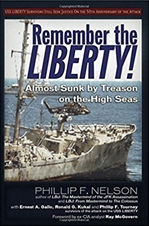 Remember the Liberty! Almost Sunk by Treason on the High Seas