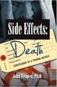 SIDE EFFECTS: DEATH—Confessions of a Pharma Insider