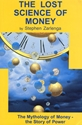 The LOST SCIENCE of MONEY: The Mythology of Money—the Story of Power money, commerce