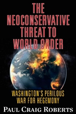 The NEOCONSERVATIVE  THREAT to WORLD ORDER: Washington's Perilous War for Hegemony