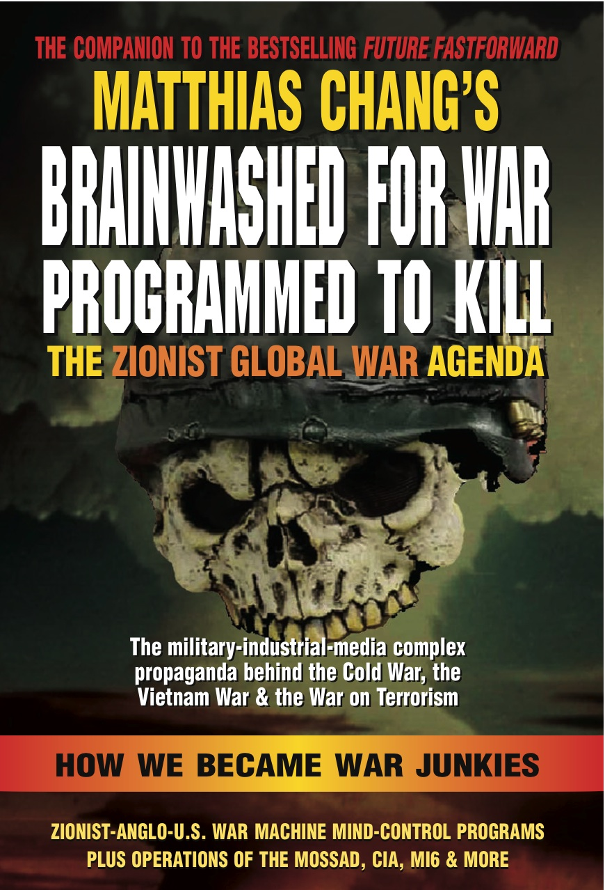 BRAINWASHED for WAR, PROGRAMMED to KILL: The Zionist Global War Agenda New World Order, War, Zionism, CIA, government
