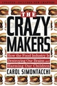 THE CRAZY MAKERS: How the Food Industry Is Destroying Our Brains and Harming Our Children Health