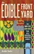 The EDIBLE FRONT YARD -