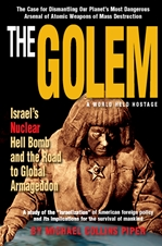 The GOLEM: Israel's Nuclear Hell Bomb and the Road to Global Armageddon