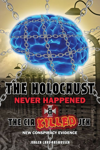 The Holocaust Never Happened & the CIA Killed JFK