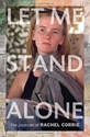 LET ME STAND ALONE: The Journals of RACHEL CORRIE Israel