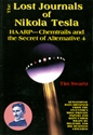 The Lost Journals of Nikola Tesla: HAARP, Chemtrails and the Secret of Alternative 4 Tesla
