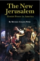 The NEW JERUSALEM: Zionist Power in America zionism, elite, jews, new world order
