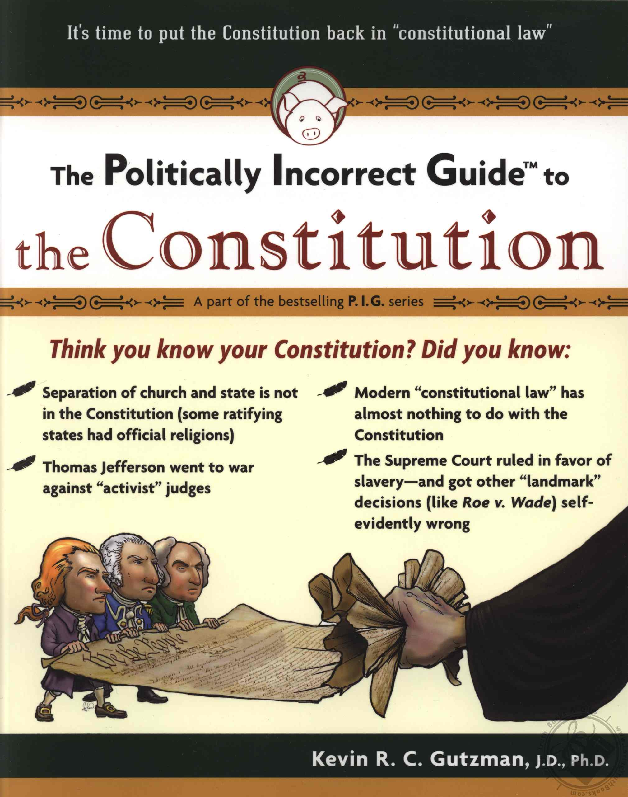 The Politically Incorrect Guide to the Constitution constitution, government
