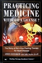 PRACTICING MEDICINE WITHOUT a LICENSE? heart disease, health, alternative medicine. medicine