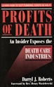 PROFITS of DEATH: An Insider Exposes the Death Care Industries death