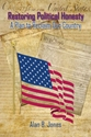 RESTORING POLITICAL HONESTY: A Plan to Reclaim Our Country constitution, conspiracy, freedom, government