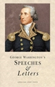 George Washingtons Speeches & Letters