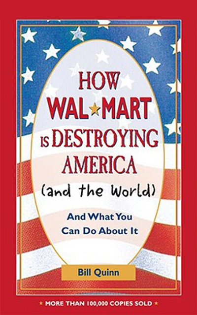 How Walmart Is Destroying America (and the world) And What You Can Do About It wal-mart, business