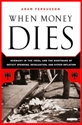 WHEN MONEY DIES: The Nightmare of Deficit Spending, Devaluation, and Hyperinflation in Weimar Germany Money