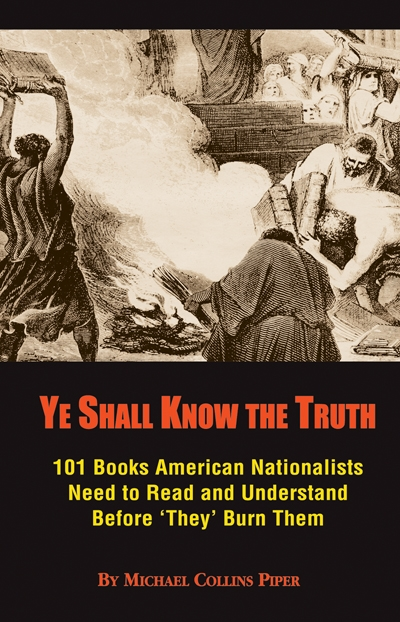 YE SHALL KNOW THE TRUTH: 101 Books American Nationalists Need to Read and Understand Before 'They' Burn Them