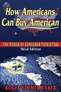 HOW AMERICANS Can BUY AMERICAN: The Power of Consumer Patriotism American, USA, outsource, jobs, patriot