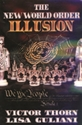 The NEW WORLD ORDER ILLUSION new world order, neocons, conspiracy
