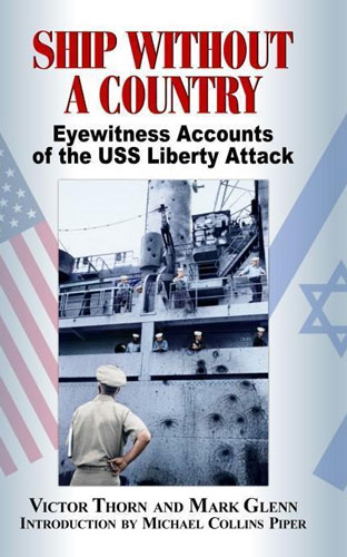 SHIP WITHOUT A COUNTRY: Eyewitness Accounts of the Attack on the USS Liberty USS Liberty, Israel