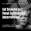 Ed Steele's Final Jailhouse Interviews CD