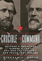 Crucible of Command: Ulysses S. Grant and Robert E. Lee—The War They Fought,?the Peace They Forged