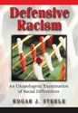 DEFENSIVE RACISM: An Unapologetic Examination of Racial Differences
