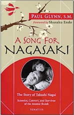 A SONG for NAGASAKI: The Story of Takashi Nagai-Scientist, Convert, and Survivor of the Atomic Bomb