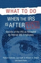 WHAT TO DO WHEN THE IRS IS AFTER YOU