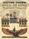 PINEAL EYE RISING Self-hypnosis, scrying