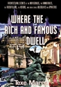 WHERE the RICH and FAMOUS DWELL: Architectural Secrets of the Rothschilds, the Vanderbilts, the Rockefellers, the Astors, and Other Storied Bloodlines and Dynasties DVD Rothschilds, Vanderbilts, Rockefeller, Astor, Illuminati, New World Order