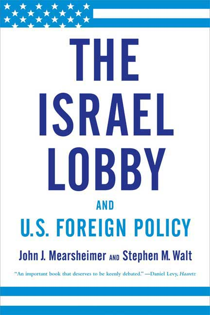 The Israel Lobby and U.S. Foreign Policy israel, lsraeli lobby, zionism