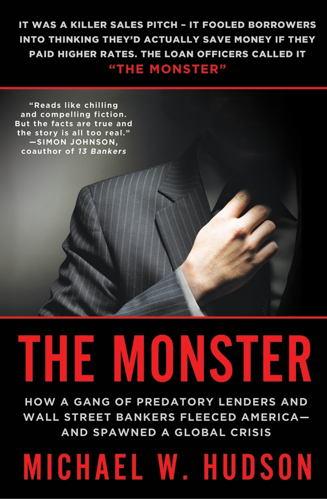 The Monster: How a Gang of Predatory Lenders and Wall Street Bankers Fleeced America—and Spawned a Global Crisis